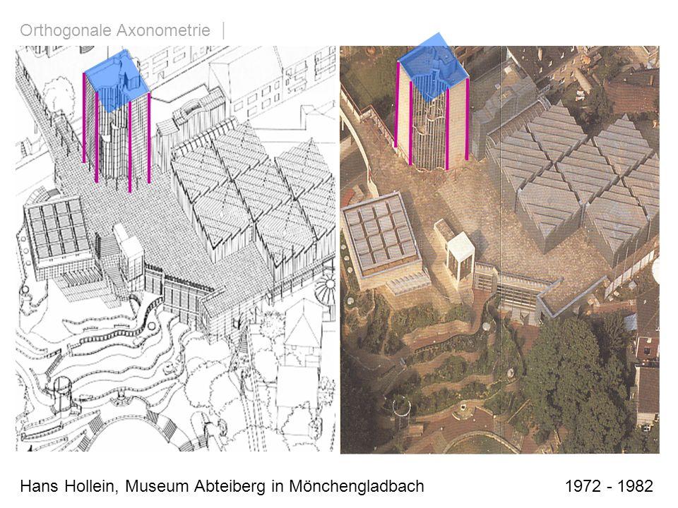 Orthogonale Axonometrie | durch Umwandlung einer Grundrissaxonometrie Hans Hollein, Museum Abteiberg in Mönchengladbach 1972 - 1982