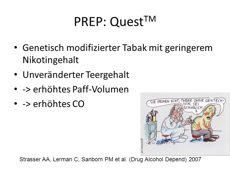 PREP: Quest TM Genetisch modifizierter Tabak mit geringerem Nikotingehalt Unveränderter Teergehalt -> erhöhtes Paff-Volumen -> erhöhtes CO Strasser AA