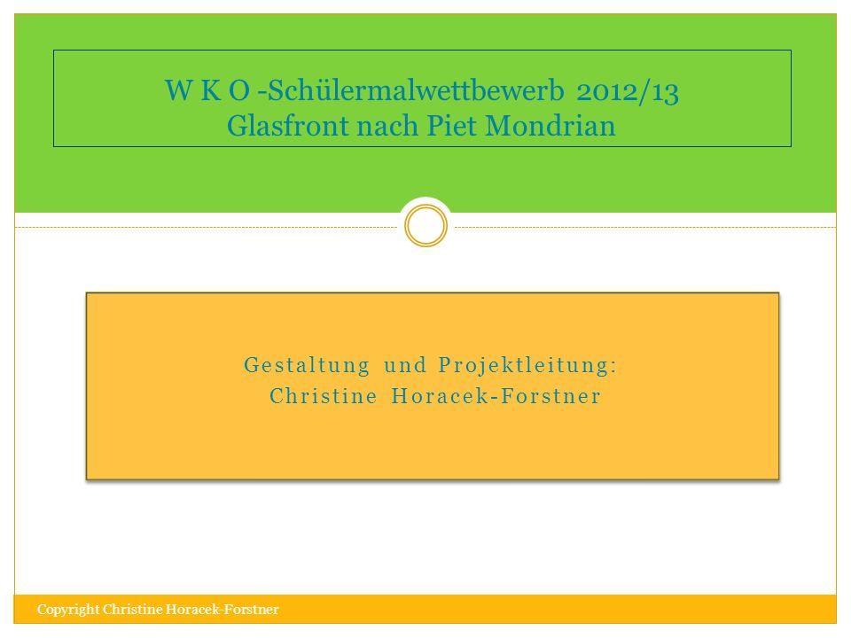 Gestaltung und Projektleitung: Christine Horacek-Forstner Gestaltung und Projektleitung: Christine Horacek-Forstner W K O -Schülermalwettbewerb 2012/1