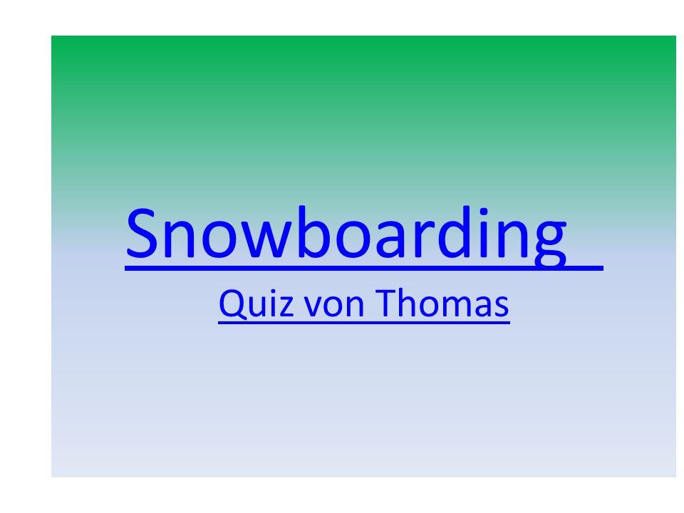 Snowboarding Quiz von Thomas