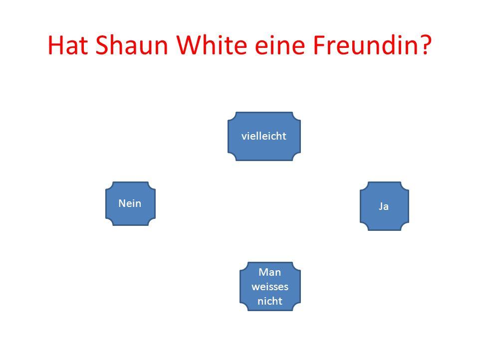 Hat Shaun White eine Freundin Nein Ja vielleicht Man weisses nicht