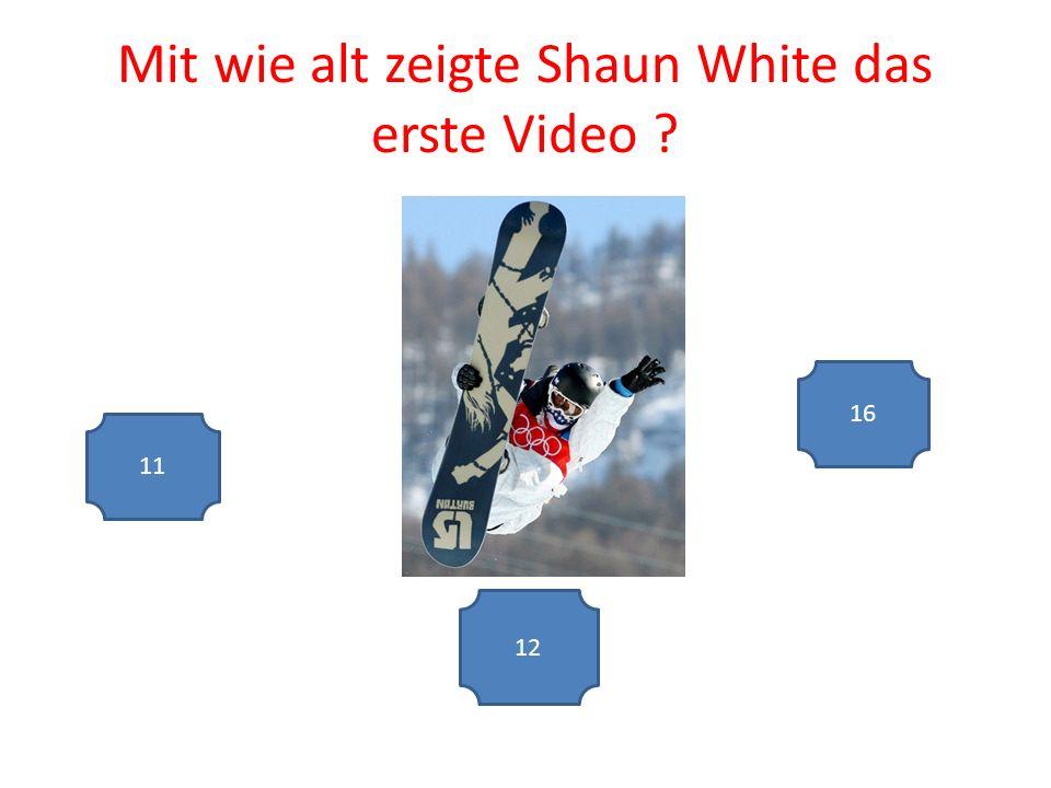 Mit wie alt zeigte Shaun White das erste Video 11 12 16