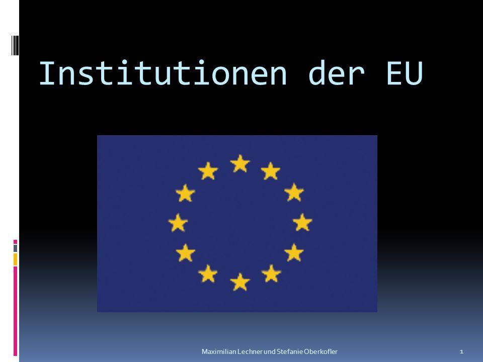 Institutionen der EU Maximilian Lechner und Stefanie Oberkofler 1