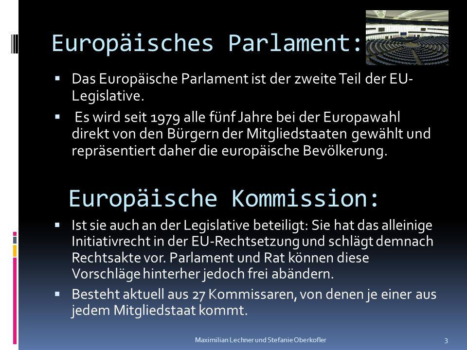 Europäisches Parlament: Das Europäische Parlament ist der zweite Teil der EU- Legislative. Es wird seit 1979 alle fünf Jahre bei der Europawahl direkt