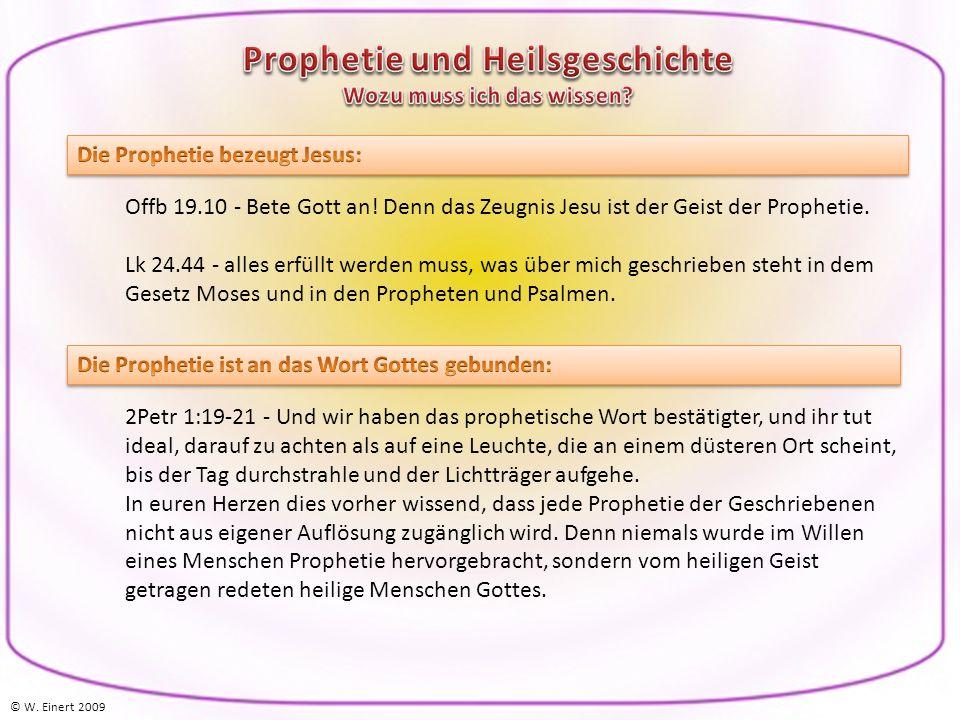 Offb 19.10 - Bete Gott an. Denn das Zeugnis Jesu ist der Geist der Prophetie.