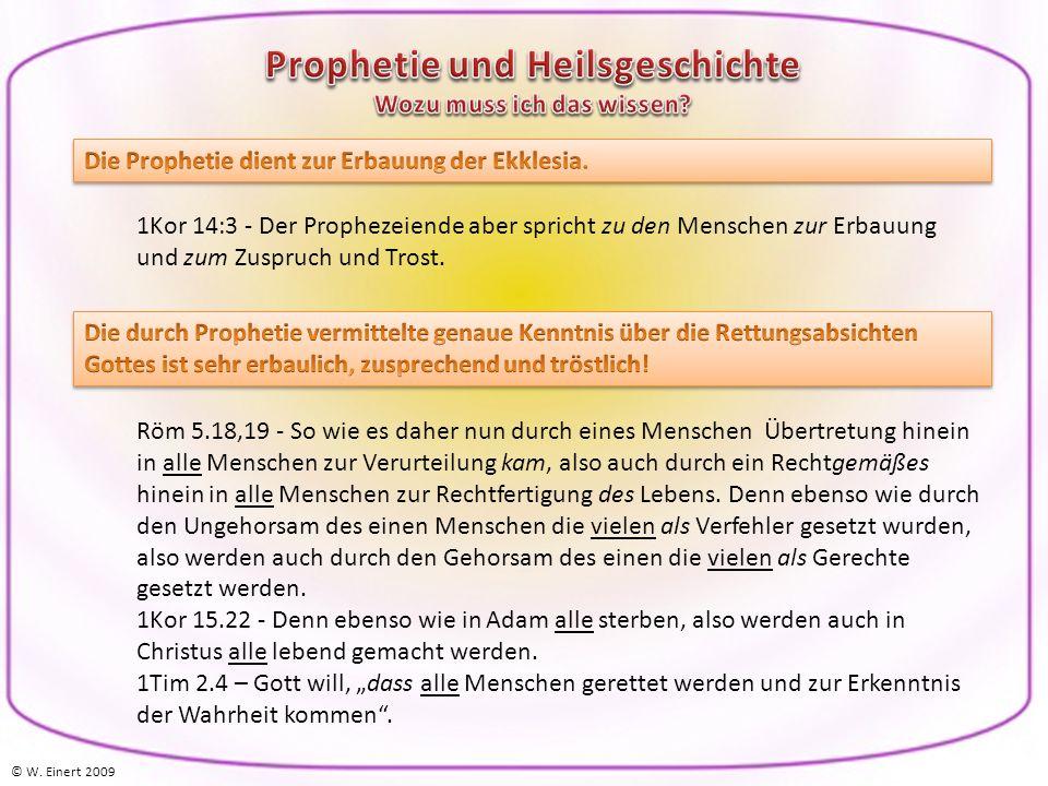 1Kor 14:3 - Der Prophezeiende aber spricht zu den Menschen zur Erbauung und zum Zuspruch und Trost.