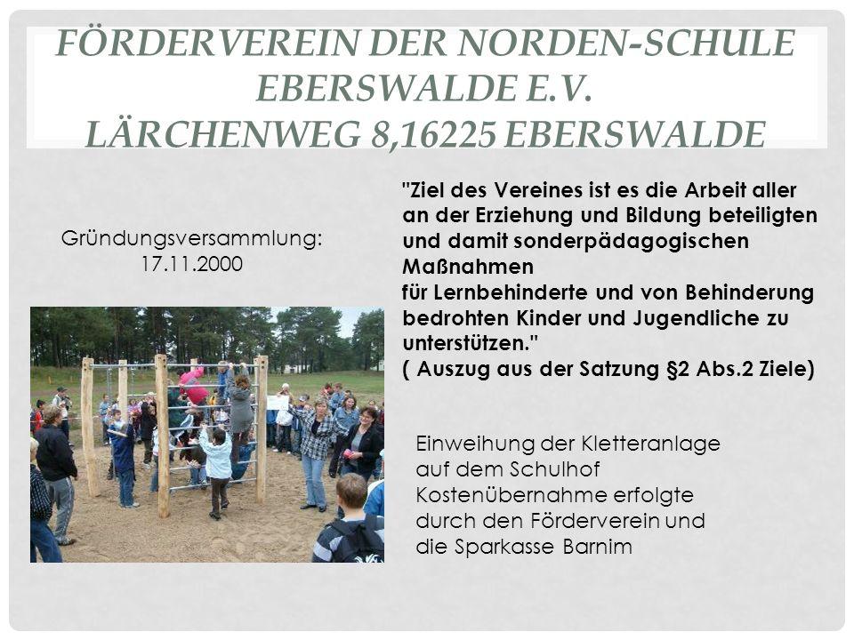 Einweihung der Kletteranlage auf dem Schulhof Kostenübernahme erfolgte durch den Förderverein und die Sparkasse Barnim FÖRDERVEREIN DER NORDEN-SCHULE