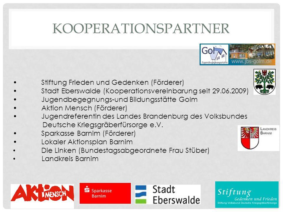KOOPERATIONSPARTNER Stiftung Frieden und Gedenken (Förderer) Stadt Eberswalde (Kooperationsvereinbarung seit 29.06.2009) Jugendbegegnungs-und Bildungs