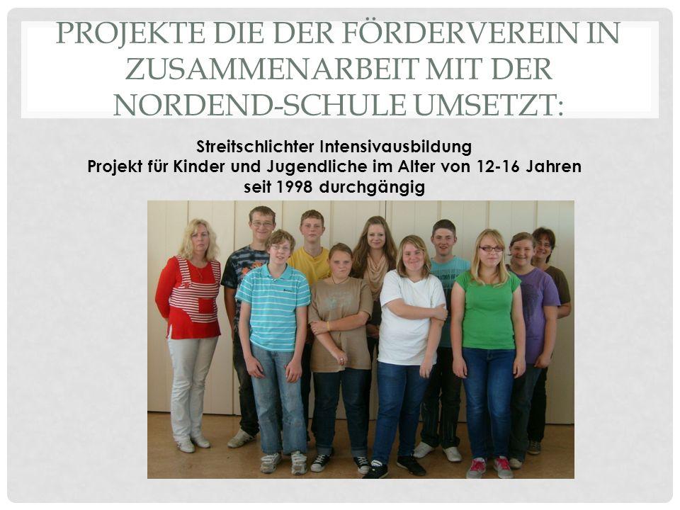 PROJEKTE DIE DER FÖRDERVEREIN IN ZUSAMMENARBEIT MIT DER NORDEND-SCHULE UMSETZT: Streitschlichter Intensivausbildung Projekt für Kinder und Jugendliche