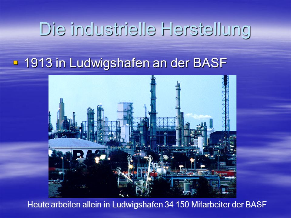 Die industrielle Herstellung Erzeugung des Synthesegasgemischs: N 2 + 3 H 2 2 NH 3 Erzeugung des Synthesegasgemischs: N 2 + 3 H 2 2 NH 3 Stickstoff ist der Hauptbestandteil der Luft, der Sauerstoff muss noch entfernt werden Stickstoff ist der Hauptbestandteil der Luft, der Sauerstoff muss noch entfernt werden Wasserstoff muss durch Dampfspaltung von Methan gewonnen werden Wasserstoff muss durch Dampfspaltung von Methan gewonnen werden