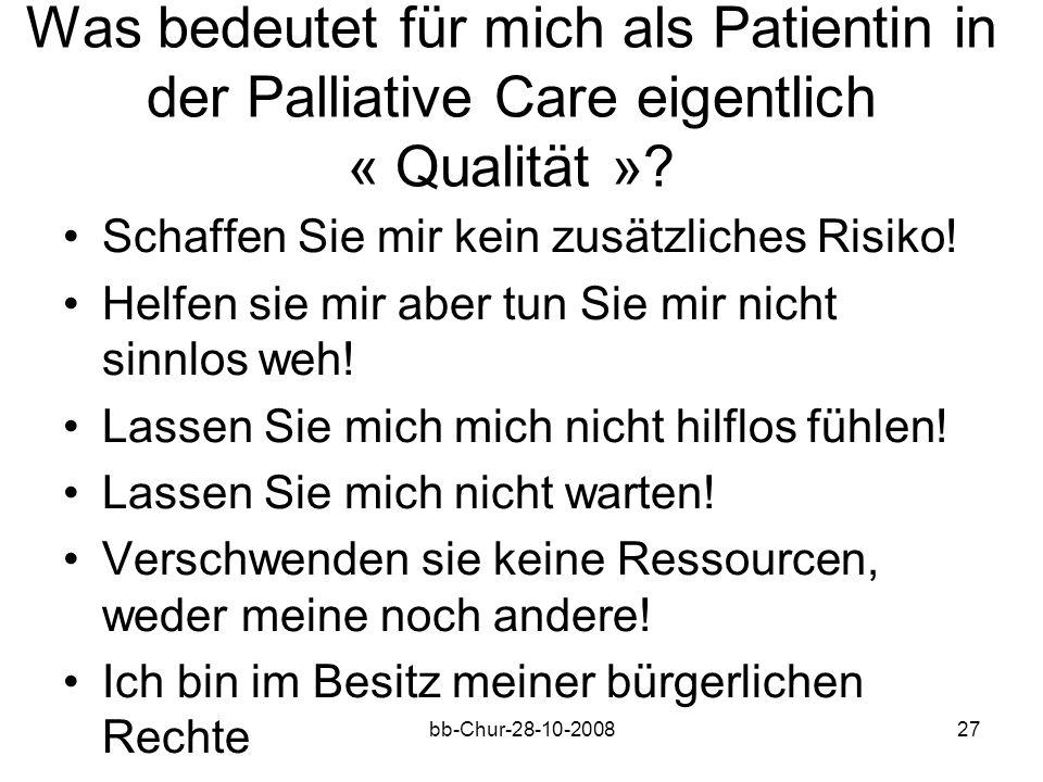 bb-Chur-28-10-200827 Was bedeutet für mich als Patientin in der Palliative Care eigentlich « Qualität ».