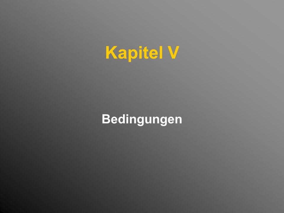 Kapitel V Bedingungen