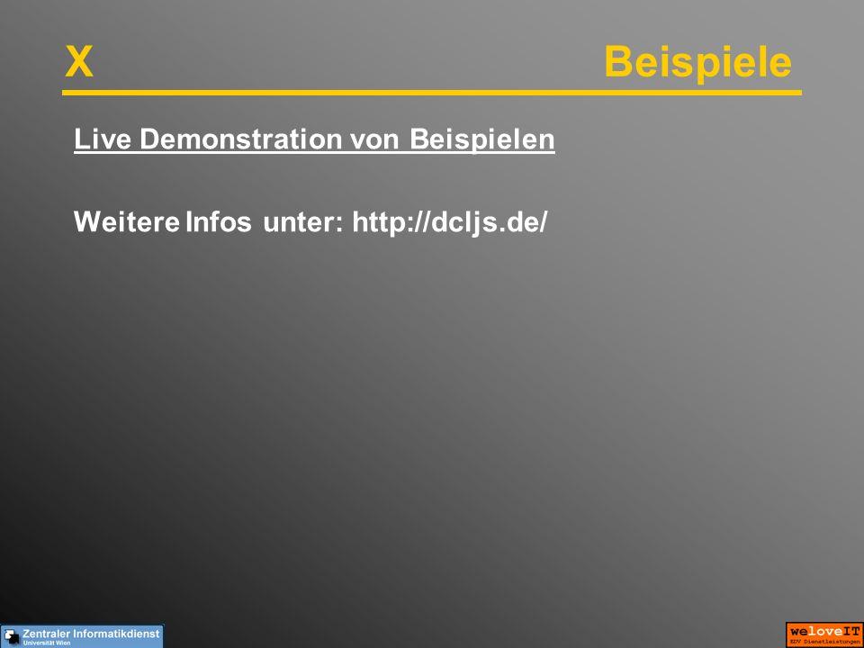 X Beispiele Live Demonstration von Beispielen Weitere Infos unter: http://dcljs.de/