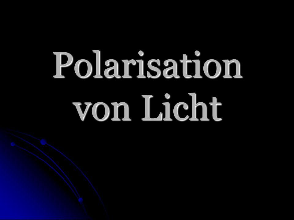 Sichtbarkeit der Polarisation Wilhelm Ritter von Haidinger beschrieb zwischen 1844 und 1854 ein Kontrast – phänomen, welches beim Betrachten einer mit polarisiertem weißem Licht beleuchte – ten Fläche erscheint.