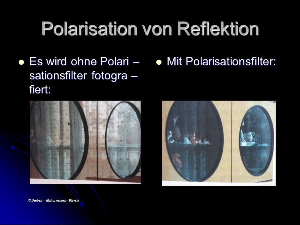 Polarisation von Reflektion Es wird ohne Polari – sationsfilter fotogra – fiert: Es wird ohne Polari – sationsfilter fotogra – fiert: Mit Polarisation