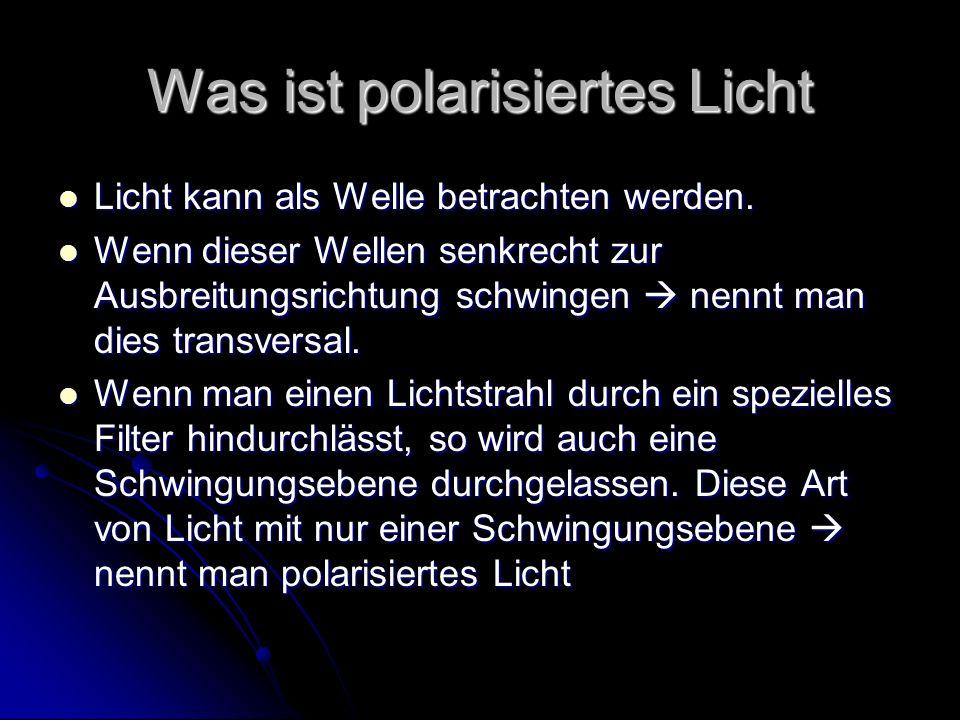 Was ist polarisiertes Licht Licht kann als Welle betrachten werden. Licht kann als Welle betrachten werden. Wenn dieser Wellen senkrecht zur Ausbreitu