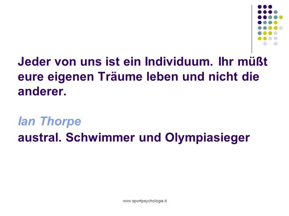 www.sportpsychologie.it Jeder von uns ist ein Individuum.