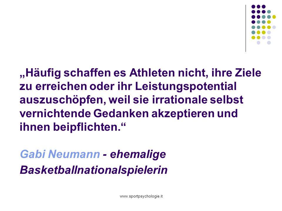 www.sportpsychologie.it Häufig schaffen es Athleten nicht, ihre Ziele zu erreichen oder ihr Leistungspotential auszuschöpfen, weil sie irrationale selbst vernichtende Gedanken akzeptieren und ihnen beipflichten.
