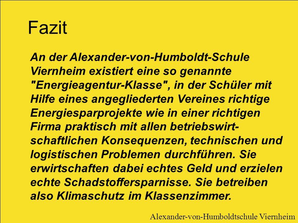 An der Alexander-von-Humboldt-Schule Viernheim existiert eine so genannte