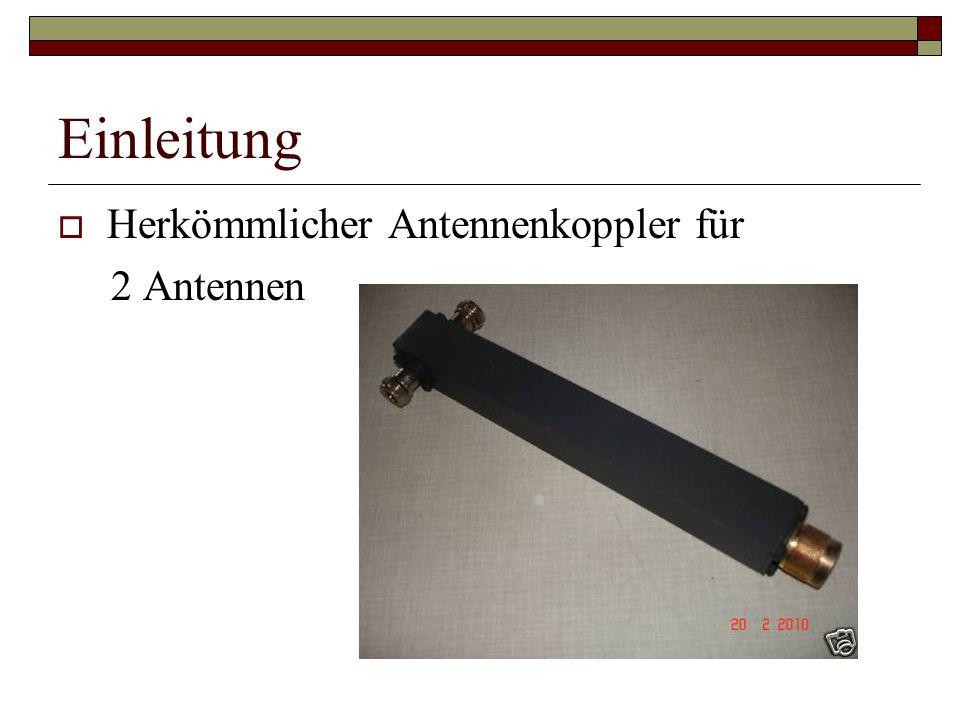 Einleitung Herkömmlicher Antennenkoppler für 2 Antennen