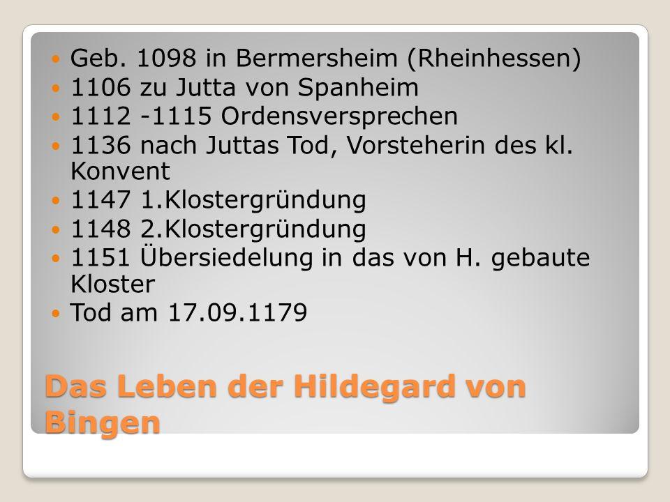 Das Leben der Hildegard von Bingen Gabe visionärer Schau seit Kindheit Nach langer Krankheitszeit (42 J.) schreib sie 1141 ihre von einer erklärenden Stimme begleitete Geschichte auf Durch ihre Sehergabe und ihr prophetisches Auftreten wurde H.