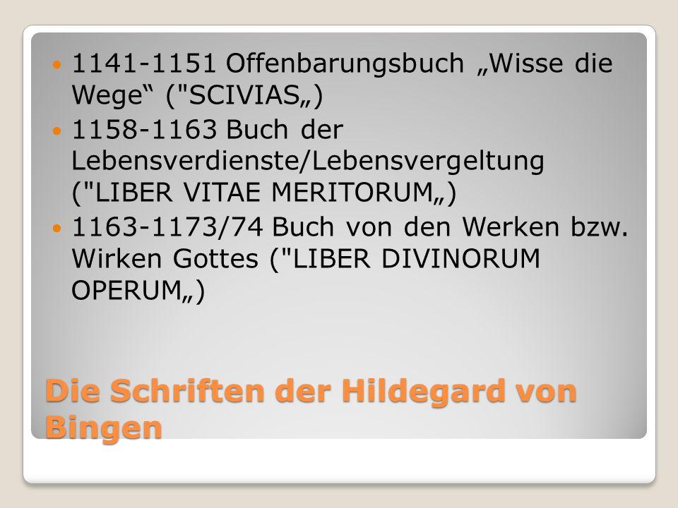Die Schriften der Hildegard von Bingen 1141-1151 Offenbarungsbuch Wisse die Wege (