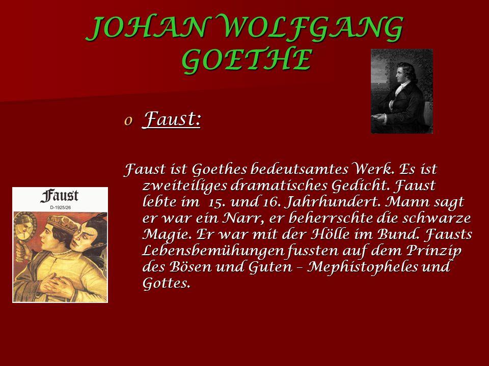 JOHAN WOLFGANG GOETHE o F au st: Faust ist Goethes bedeutsamtes Werk.
