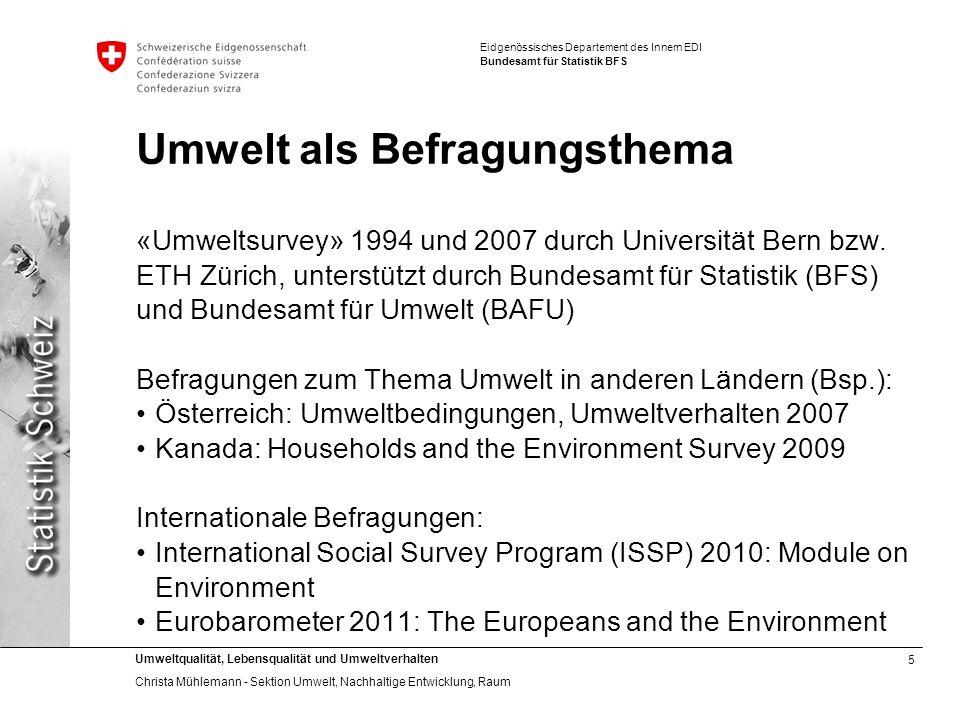 5 Umweltqualität, Lebensqualität und Umweltverhalten Christa Mühlemann - Sektion Umwelt, Nachhaltige Entwicklung, Raum Eidgenössisches Departement des