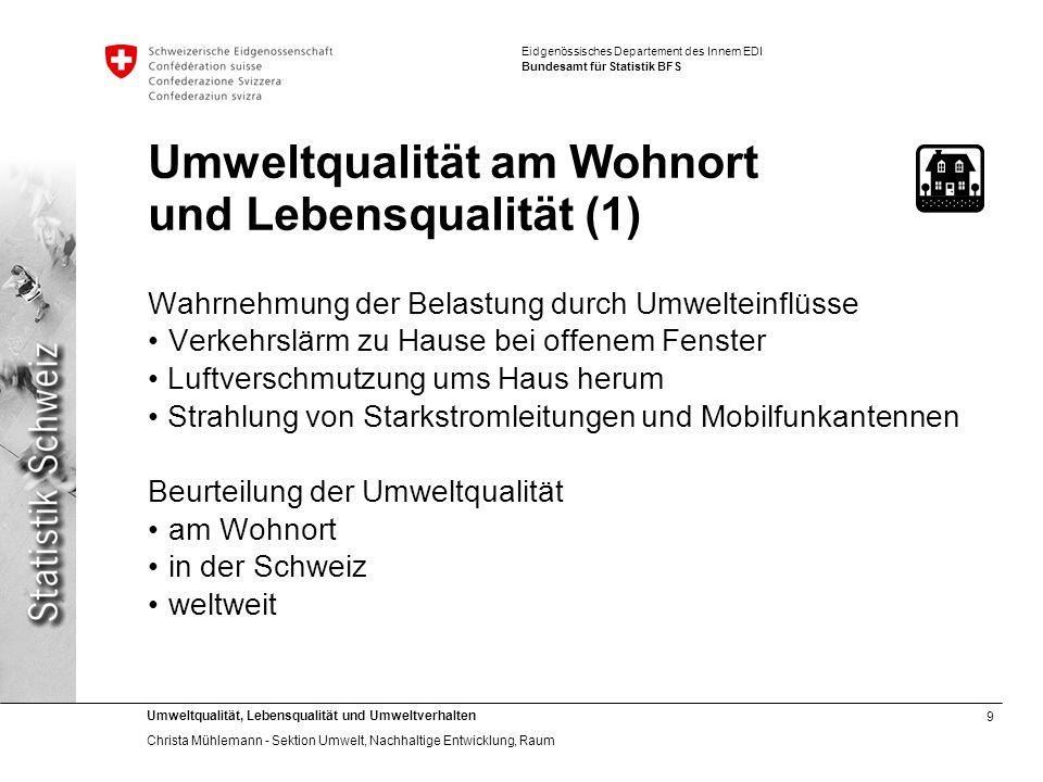 9 Umweltqualität, Lebensqualität und Umweltverhalten Christa Mühlemann - Sektion Umwelt, Nachhaltige Entwicklung, Raum Eidgenössisches Departement des