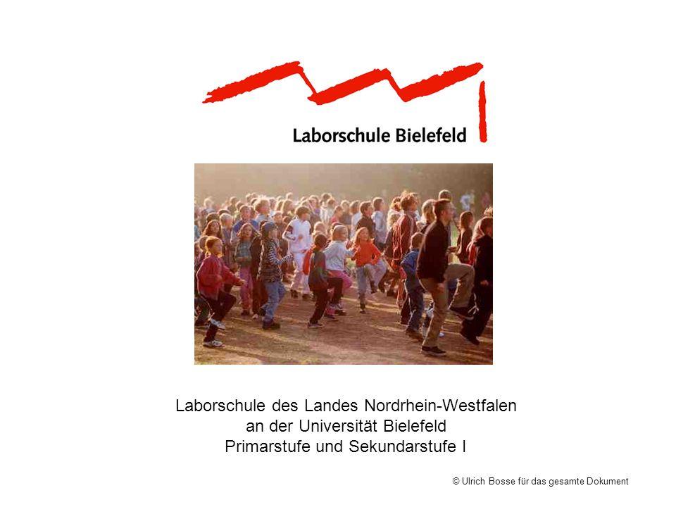 Laborschule des Landes Nordrhein-Westfalen an der Universität Bielefeld Primarstufe und Sekundarstufe I © Ulrich Bosse für das gesamte Dokument