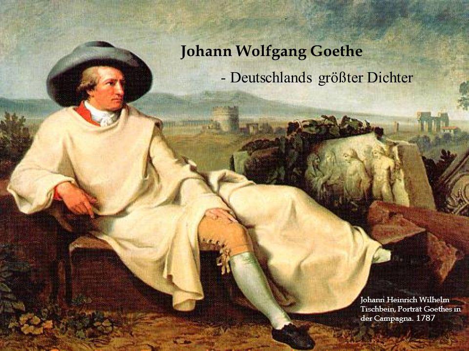 Johann Wolfgang Goethe Johann Heinrich Wilhelm Tischbein, Porträt Goethes in der Campagna. 1787 - Deutschlands größter Dichter