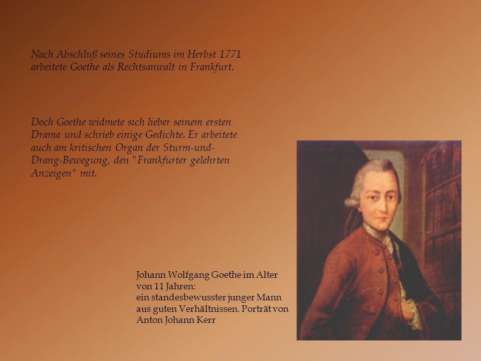 Johann Wolfgang Goethe im Alter von 11 Jahren: ein standesbewusster junger Mann aus guten Verhältnissen. Porträt von Anton Johann Kerr Nach Abschluß s