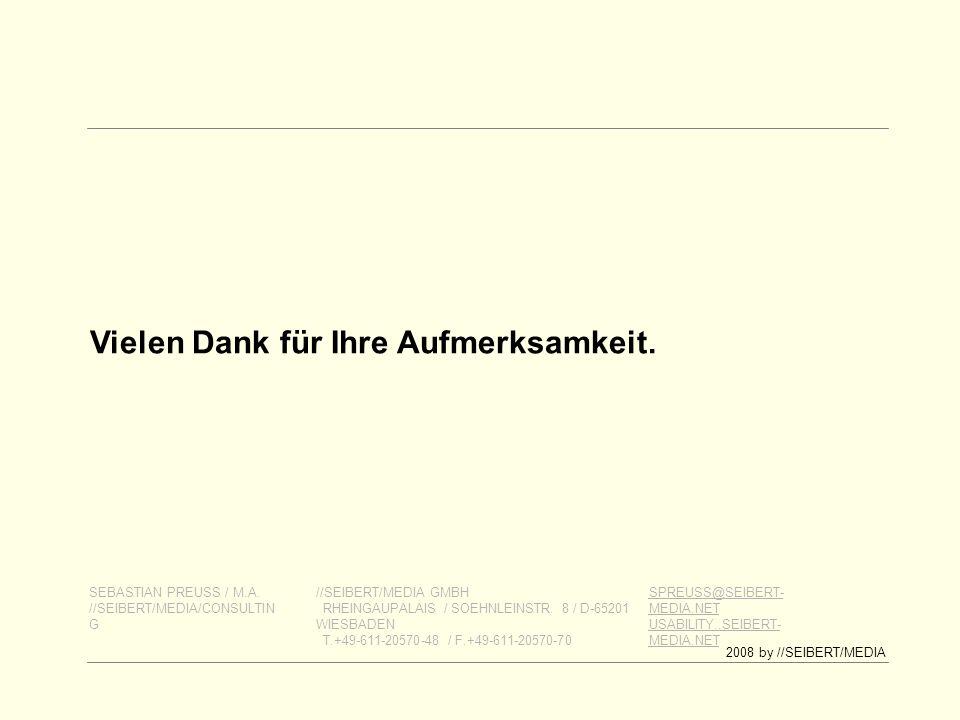 2008 by //SEIBERT/MEDIA Vielen Dank für Ihre Aufmerksamkeit.