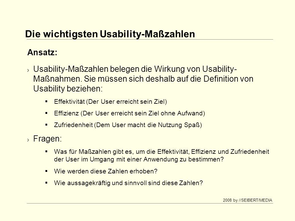 2008 by //SEIBERT/MEDIA Die wichtigsten Usability-Maßzahlen Was ist das.