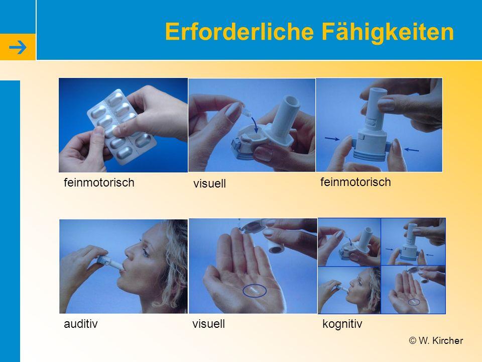 Erforderliche Fähigkeiten © W. Kircher feinmotorisch visuell feinmotorisch auditivvisuellkognitiv