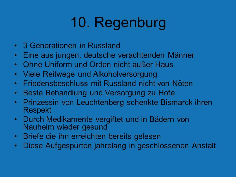 10. Regenburg 3 Generationen in Russland Eine aus jungen, deutsche verachtenden Männer Ohne Uniform und Orden nicht außer Haus Viele Reitwege und Alko