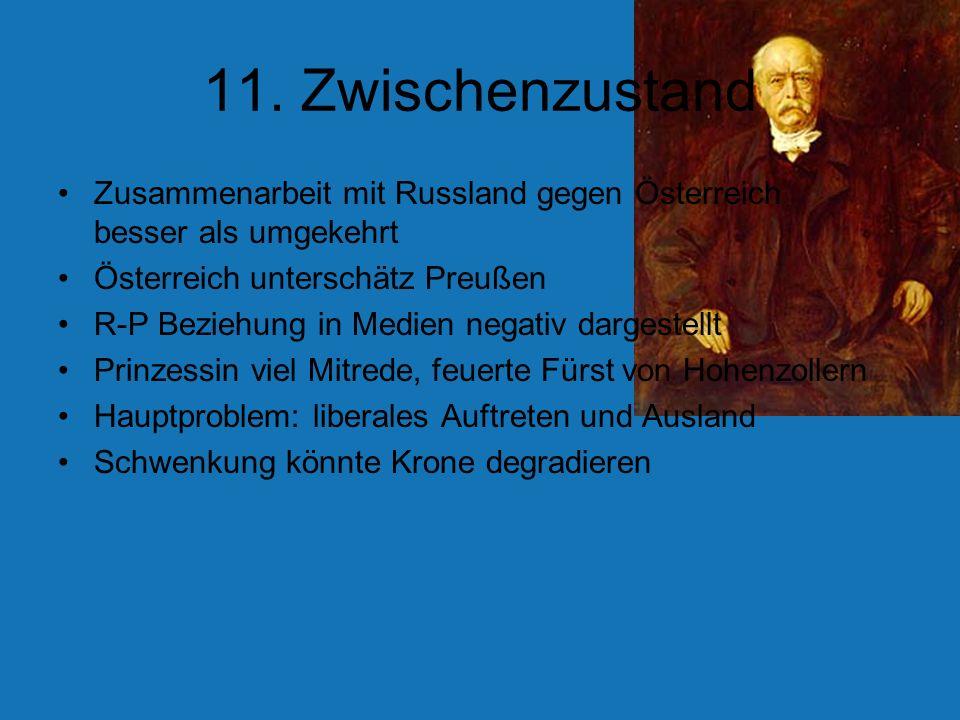 11. Zwischenzustand Zusammenarbeit mit Russland gegen Österreich besser als umgekehrt Österreich unterschätz Preußen R-P Beziehung in Medien negativ d
