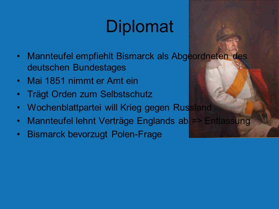 Diplomat Mannteufel empfiehlt Bismarck als Abgeordneten des deutschen Bundestages Mai 1851 nimmt er Amt ein Trägt Orden zum Selbstschutz Wochenblattpa
