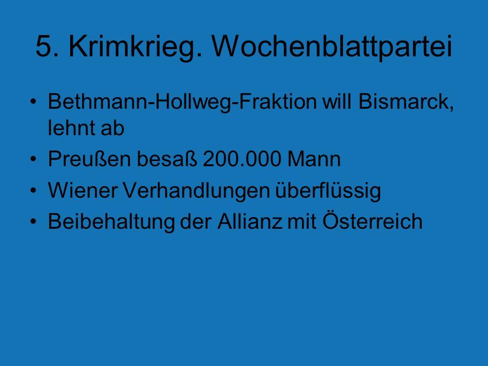 5. Krimkrieg. Wochenblattpartei Bethmann-Hollweg-Fraktion will Bismarck, lehnt ab Preußen besaß 200.000 Mann Wiener Verhandlungen überflüssig Beibehal