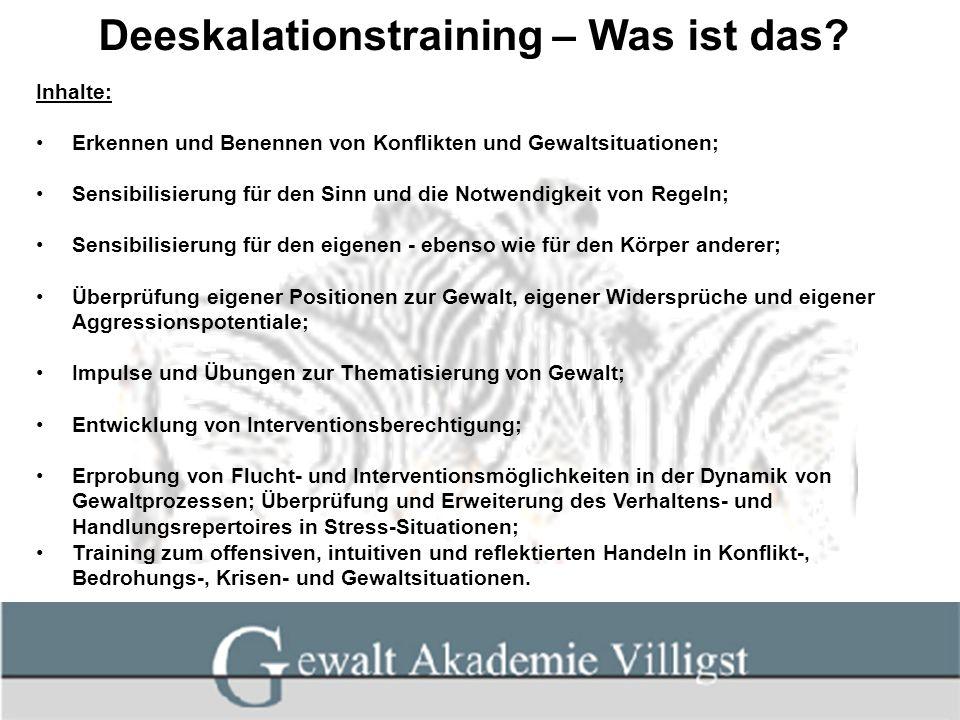 Deeskalationstraining – Was ist das? Inhalte: Erkennen und Benennen von Konflikten und Gewaltsituationen; Sensibilisierung für den Sinn und die Notwen