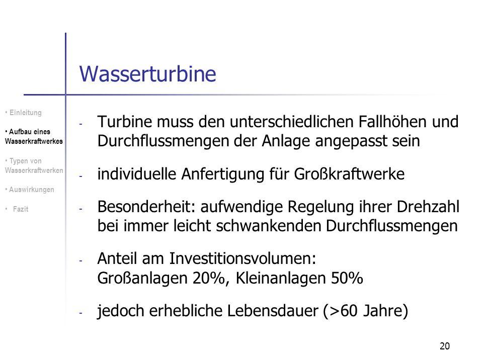 20 Wasserturbine - Turbine muss den unterschiedlichen Fallhöhen und Durchflussmengen der Anlage angepasst sein - individuelle Anfertigung für Großkraf