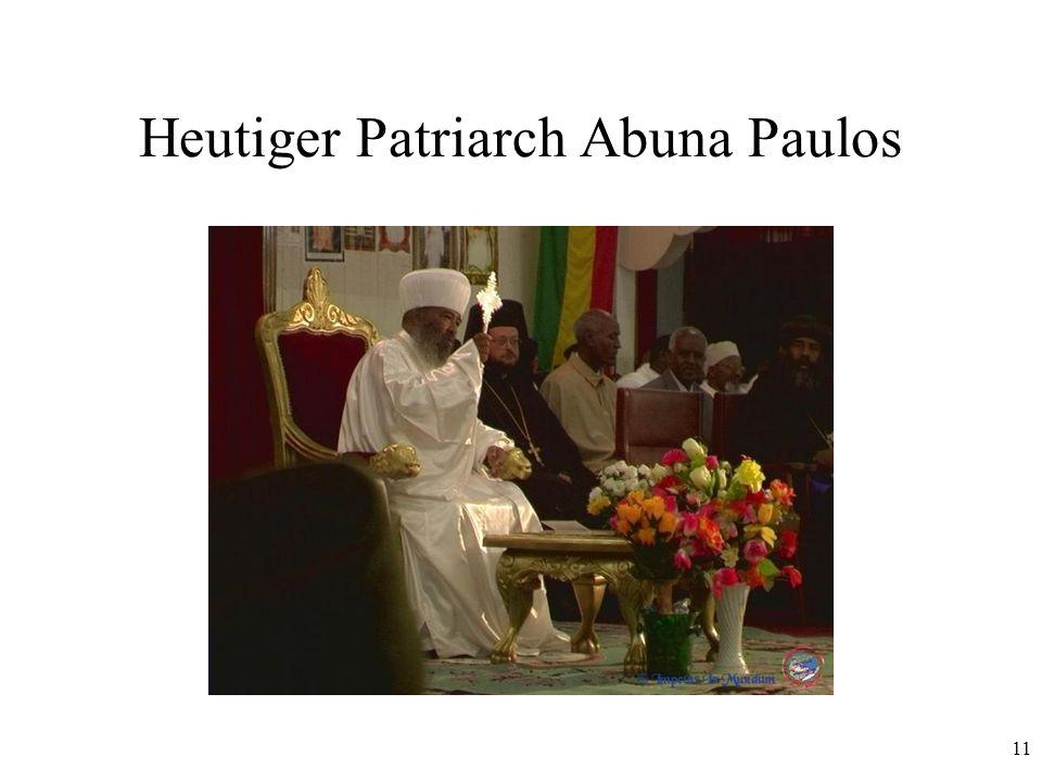 11 Heutiger Patriarch Abuna Paulos