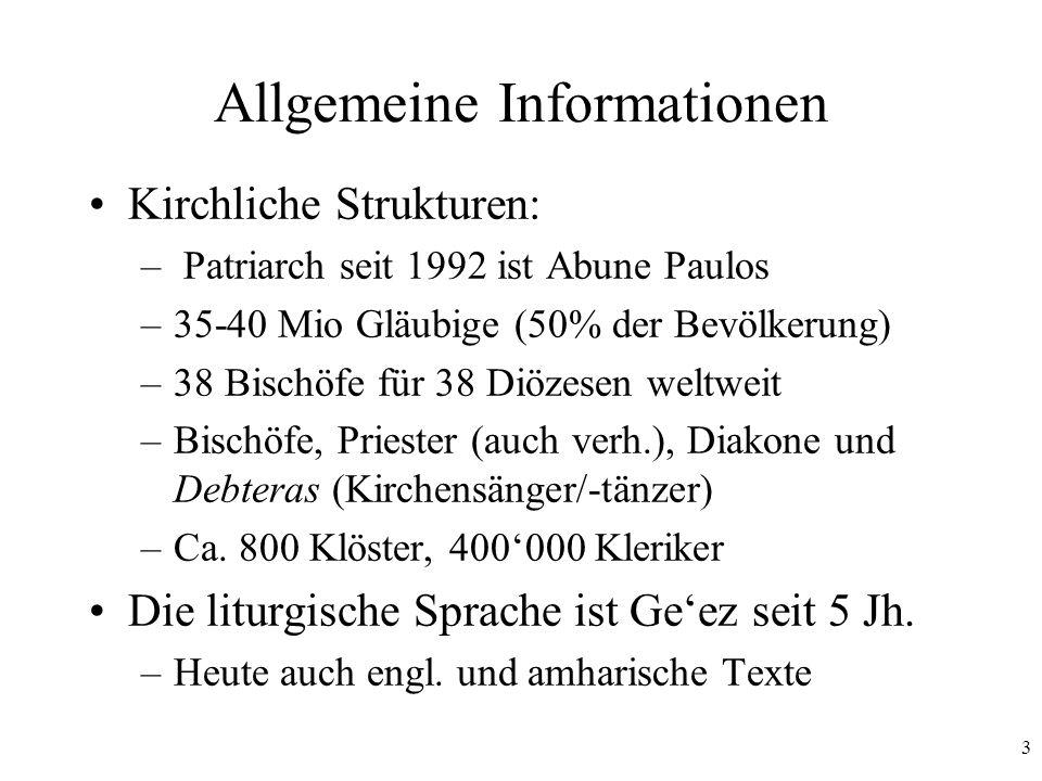 3 Allgemeine Informationen Kirchliche Strukturen: – Patriarch seit 1992 ist Abune Paulos –35-40 Mio Gläubige (50% der Bevölkerung) –38 Bischöfe für 38