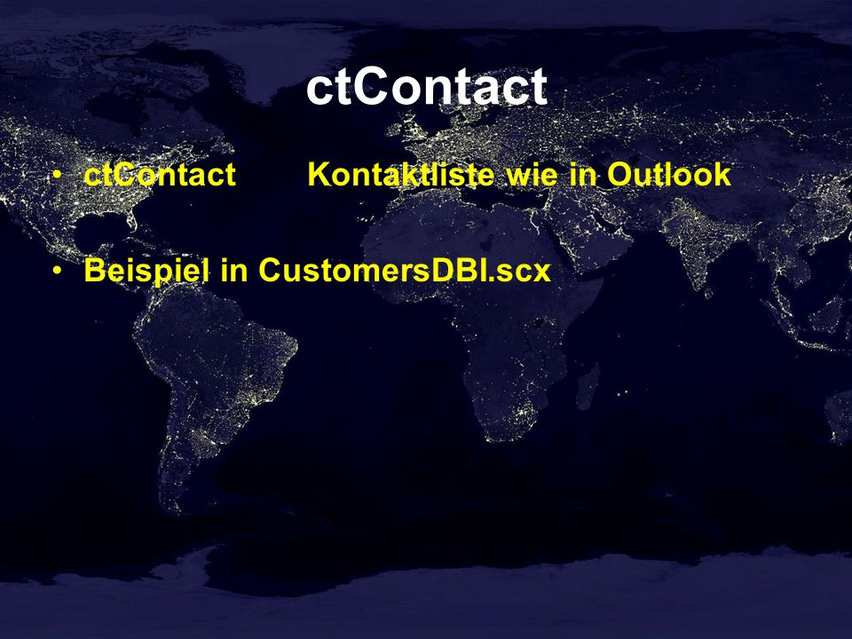 ctContact ctContactKontaktliste wie in Outlook Beispiel in CustomersDBI.scx
