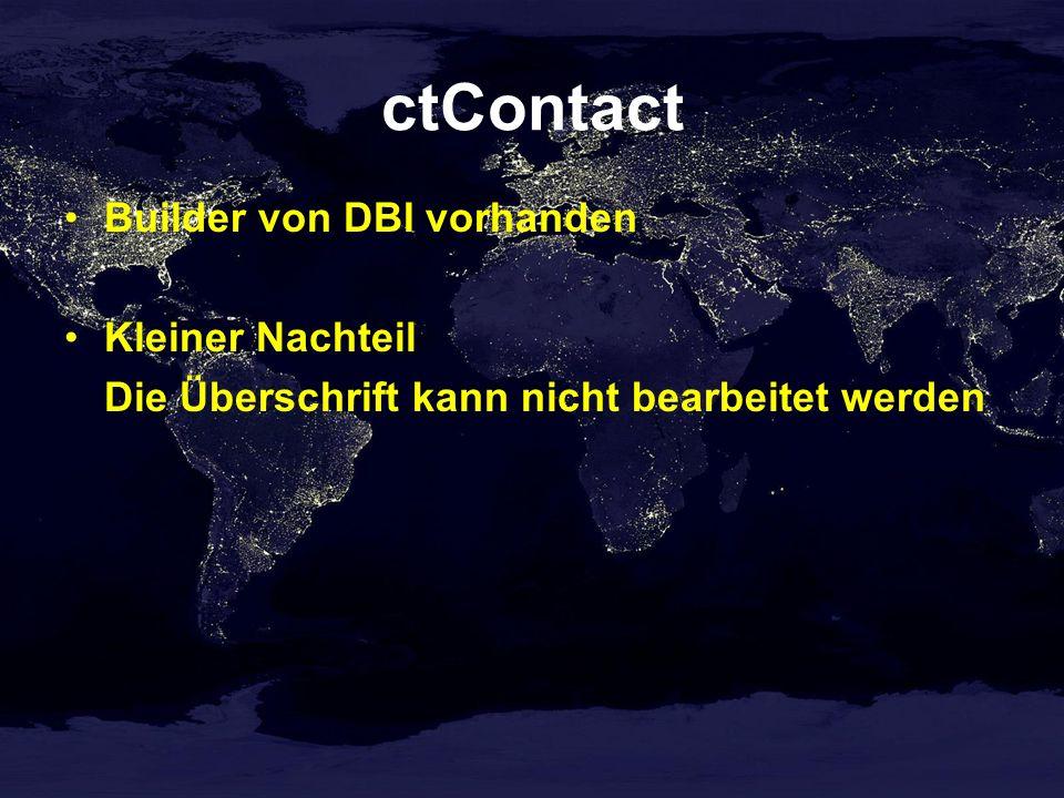 ctContact Builder von DBI vorhanden Kleiner Nachteil Die Überschrift kann nicht bearbeitet werden