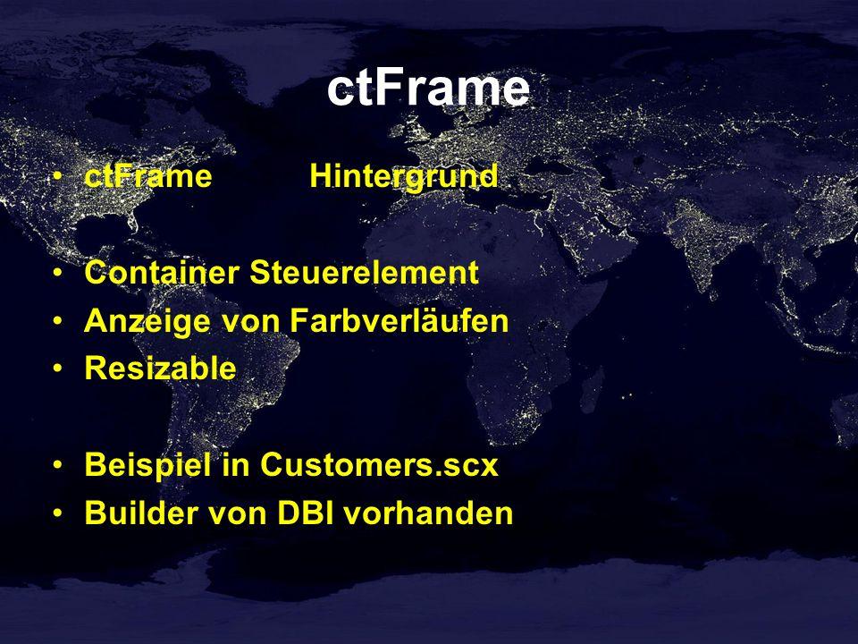 ctFrame ctFrameHintergrund Container Steuerelement Anzeige von Farbverläufen Resizable Beispiel in Customers.scx Builder von DBI vorhanden