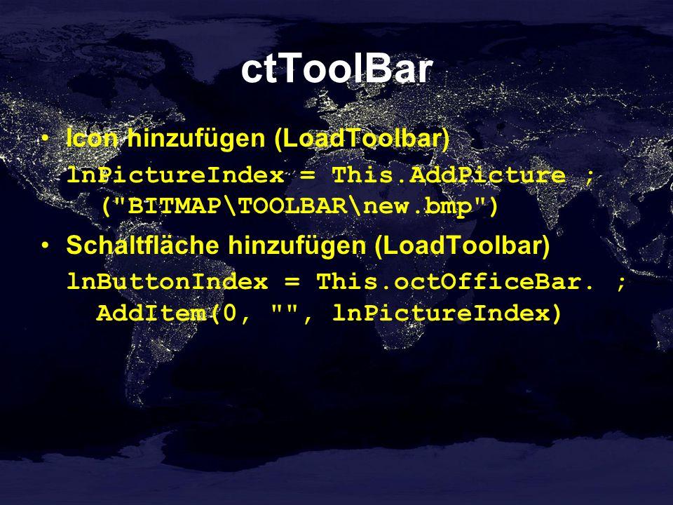 ctToolBar Icon hinzufügen (LoadToolbar) lnPictureIndex = This.AddPicture ; ( BITMAP\TOOLBAR\new.bmp ) Schaltfläche hinzufügen (LoadToolbar) lnButtonIndex = This.octOfficeBar.