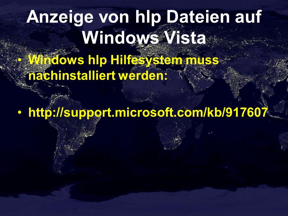 Anzeige von hlp Dateien auf Windows Vista Windows hlp Hilfesystem muss nachinstalliert werden: http://support.microsoft.com/kb/917607
