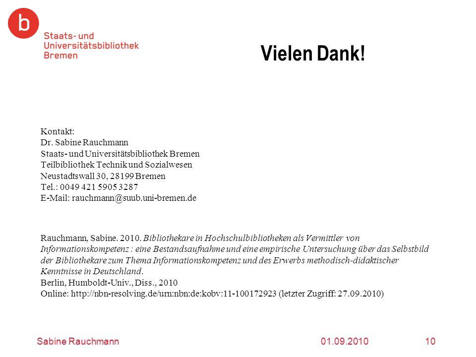 01.09.2010Sabine Rauchmann10 Vielen Dank! Kontakt: Dr. Sabine Rauchmann Staats- und Universitätsbibliothek Bremen Teilbibliothek Technik und Sozialwes