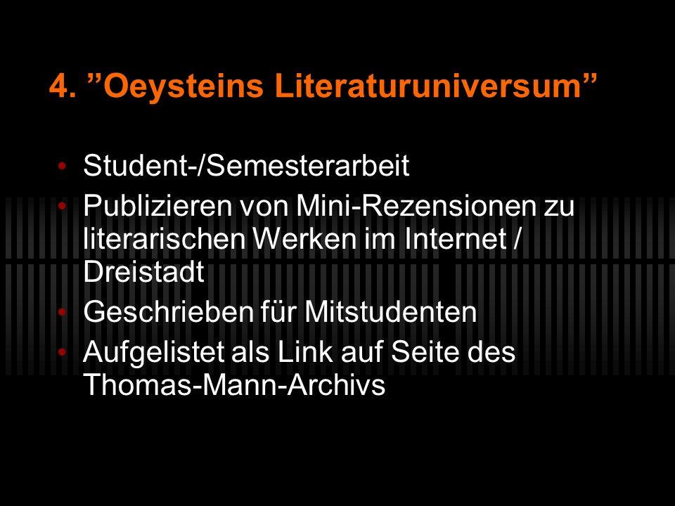 4. Oeysteins Literaturuniversum Student-/Semesterarbeit Publizieren von Mini-Rezensionen zu literarischen Werken im Internet / Dreistadt Geschrieben f